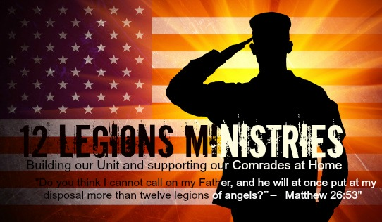Help us Launch 12 Legions Ministries, A Ministry for Military Members